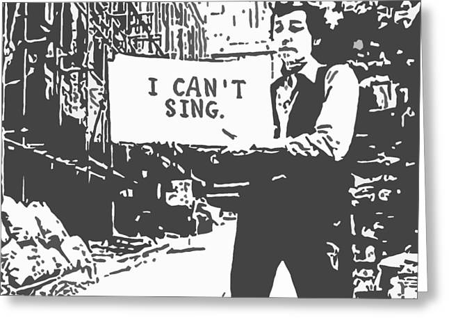 Robert Allen Zimmerman Greeting Cards - I Cant Sing Greeting Card by Patricia Januszkiewicz