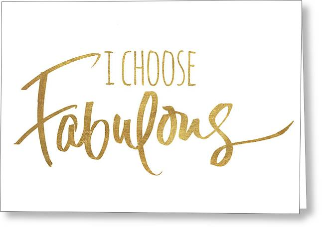 I Choose Fabulous Emphasized Greeting Card by South Social Studio