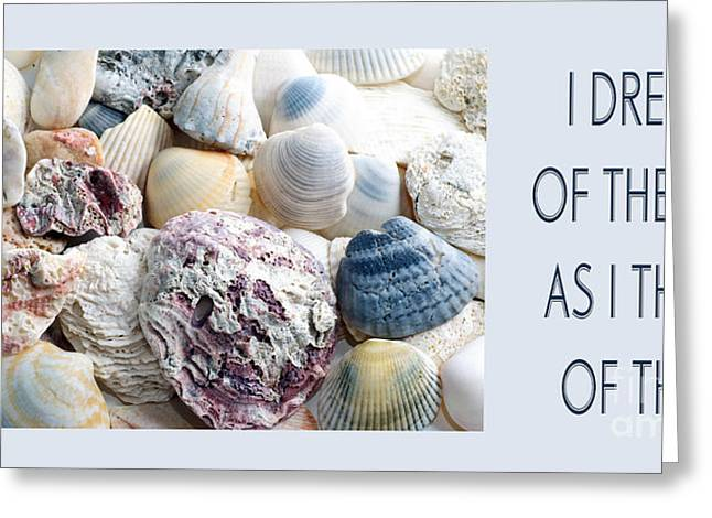 Sea Shell Digital Mixed Media Greeting Cards - I Dream Of The Sea Greeting Card by Andee Design