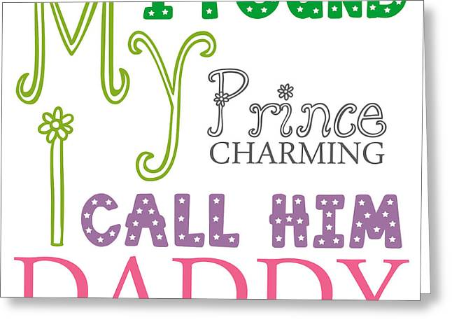 Flower Pink Fairy Child Greeting Cards - I Found My Prince Daddy Text Design Greeting Card by GetArtFactory