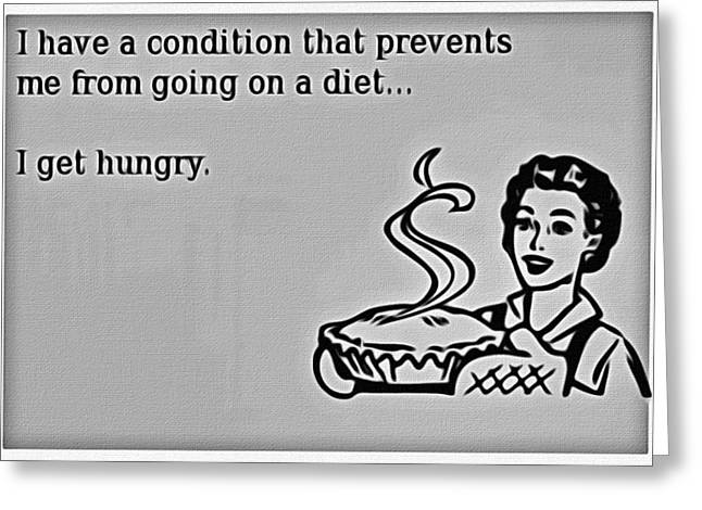 Conditions Greeting Cards - I Get Hungry Greeting Card by Florian Rodarte
