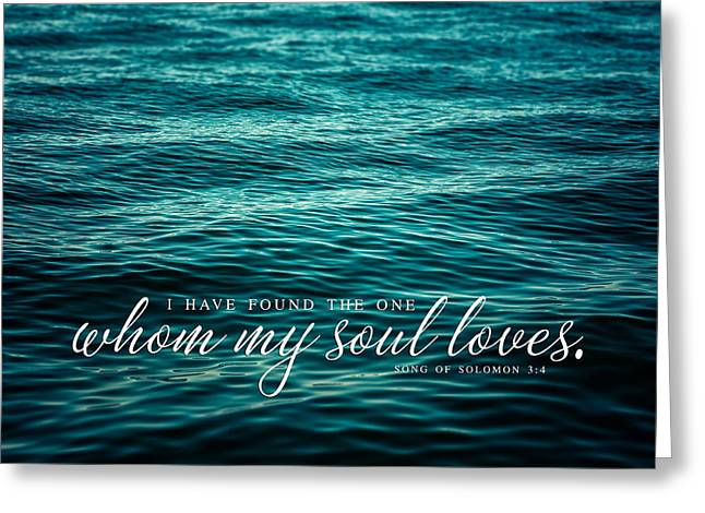 My Ocean Greeting Cards - I Have Found The One whom my Soul Loves. Greeting Card by Lisa Russo