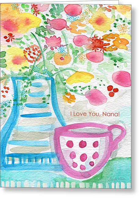 Whimsical Mixed Media Greeting Cards - I Love You Nana- floral greeting card Greeting Card by Linda Woods