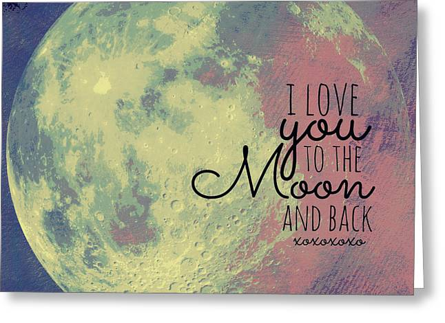 Back Kids Greeting Cards - I love You to the Moon and Back Greeting Card by Brandi Fitzgerald