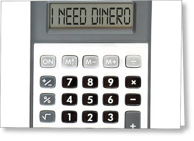 I need dinero Greeting Card by Michal Boubin