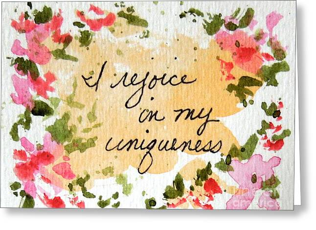 Affirmation Greeting Cards - I rejoice in my Uniqueness Affirmation Greeting Card by Elizabeth Crabtree