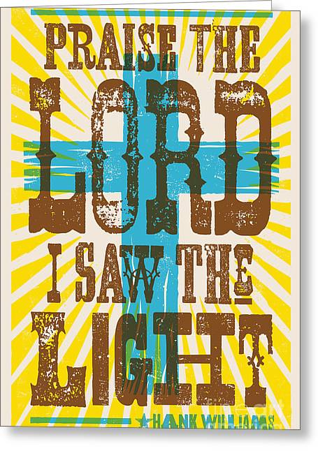 Hank Greeting Cards - I Saw The Light Lyric Poster Greeting Card by Jim Zahniser