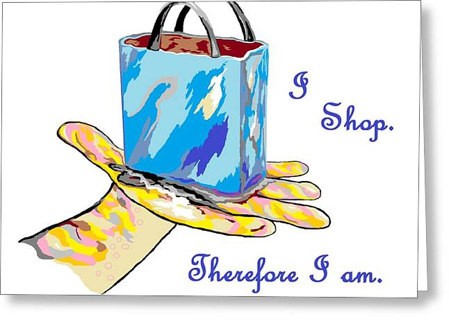 Jewelry Bag Greeting Cards - I Shop Therefore I Am Greeting Card by Eloise Schneider