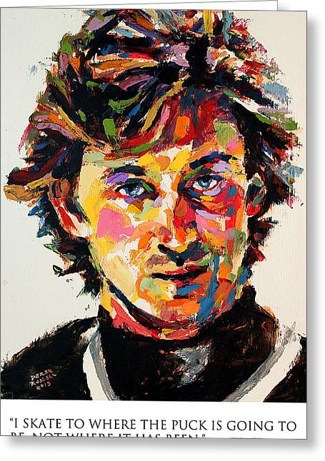 Wayne Gretzky Greeting Cards - I skate to where the puck is going to be not where it has been Wayne Gretzky Greeting Card by Derek Russell
