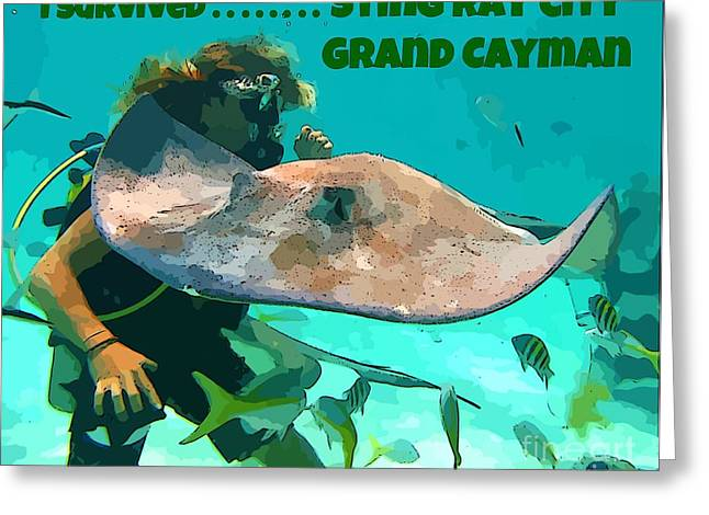 I Survived Sting Ray City Greeting Card by John Malone