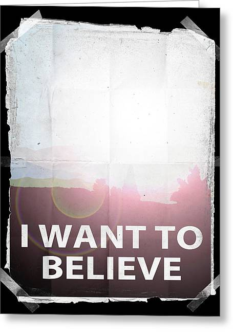 X Files Greeting Cards - I want to believe light vintage Greeting Card by Filippo B