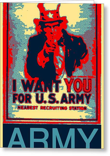 Computer Art And Digital Art Greeting Cards - I Want You US Army Greeting Card by Barbara Snyder