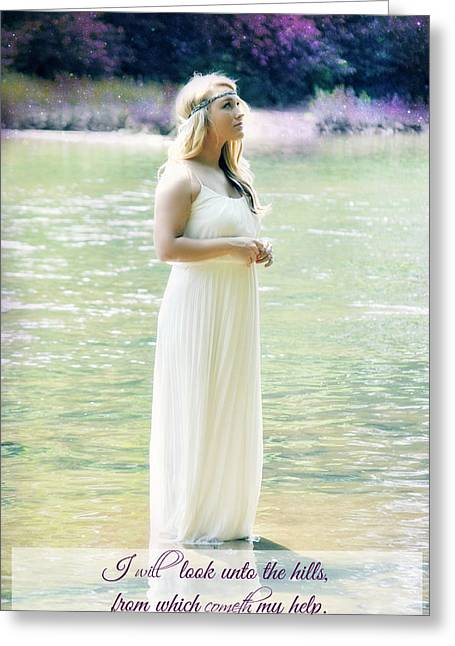 I Will Look Unto The Hills Greeting Card by Chastity Hoff