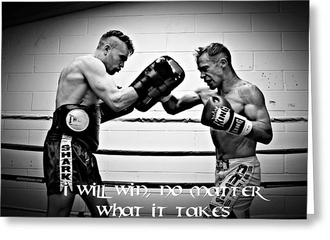 Muay Thai Greeting Cards - I will win Greeting Card by Chris Black