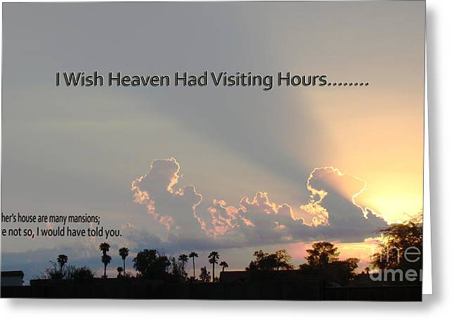 Visiting Hours Greeting Cards - I Wish Heaven Had Visiting Hours Greeting Card by Beverly Guilliams