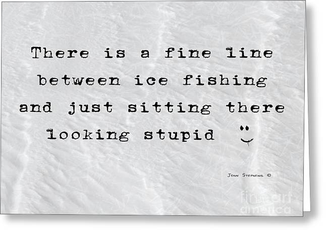 Stupid Greeting Cards - Diploma - Ice Fishing - Fine Line Greeting Card by John Stephens