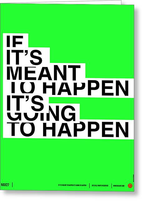 Brainy Greeting Cards - If Its Meant To Happen Poster Greeting Card by Naxart Studio