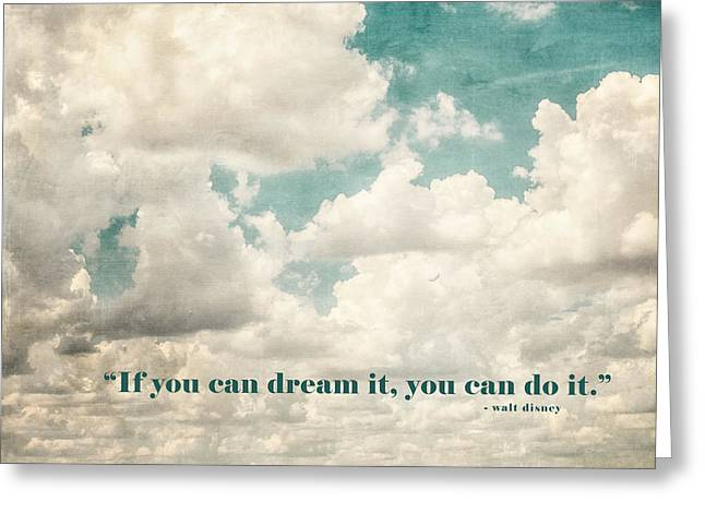 Can Do Greeting Cards - If you can Dream it You can Do it Walt Disney Quotation Greeting Card by Lisa Russo