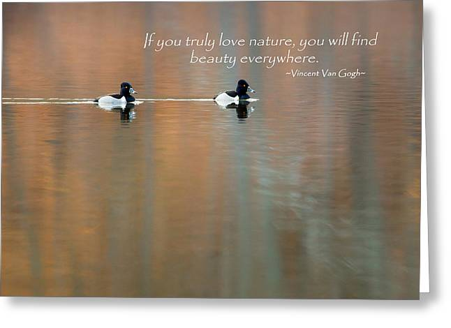 Water Fowl Photographs Greeting Cards - If You Truly Love Nature Greeting Card by Bill  Wakeley