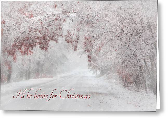 Snowy Roads Digital Art Greeting Cards - Ill Be Home Greeting Card by Lori Deiter