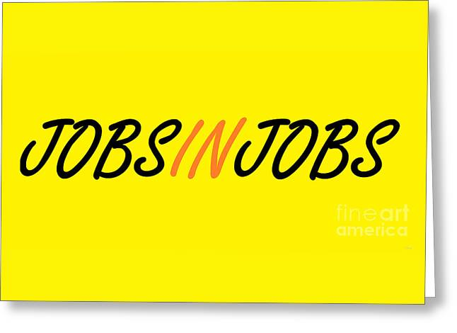 I'm In Between Jobs Greeting Card by Eloise Schneider
