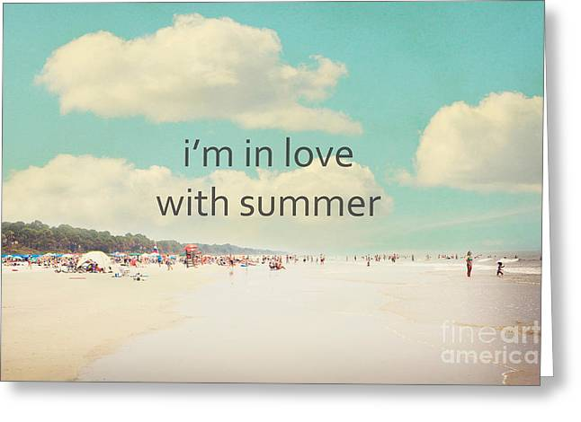 Day At The Beach Greeting Cards - Im In Love With Summer Greeting Card by Kim Fearheiley