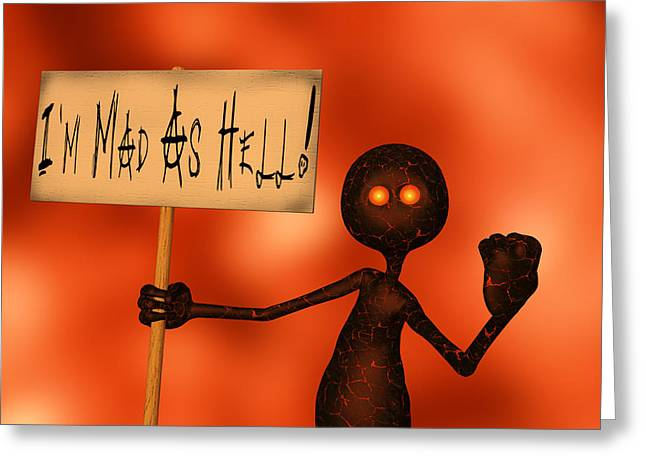 Protesters Greeting Cards - Im Mad As Hell Greeting Card by Liam Liberty