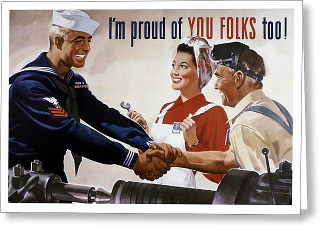 Factory Workers Greeting Cards - Im Proud Of You Folks Too - WW2 Greeting Card by War Is Hell Store