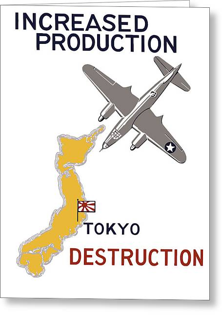 Ww11 Greeting Cards - Increased Production Tokyo Destruction Greeting Card by War Is Hell Store