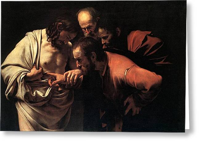 Incredulity Paintings Greeting Cards - Incredulity of Saint Thomas Greeting Card by Michelangelo Caravaggio