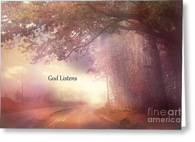 Scenic Drive Greeting Cards - Inspirational Nature Landscape - God Listens - Dreamy Ethereal Spiritual and Religious Nature Photo Greeting Card by Kathy Fornal