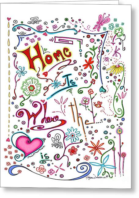Live Drawings Greeting Cards - Inspirational Quote Colorful Whimsical Typography Art Home is Where the Heart Is by Megan Duncanson Greeting Card by Megan Duncanson