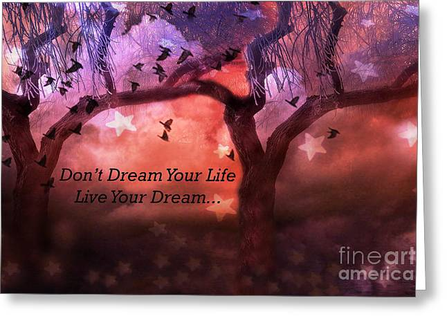 Surreal Dreamy Nature Photos Greeting Cards - Inspirational Surreal Fantasy Nature Life Quote - Live Your Dream Greeting Card by Kathy Fornal