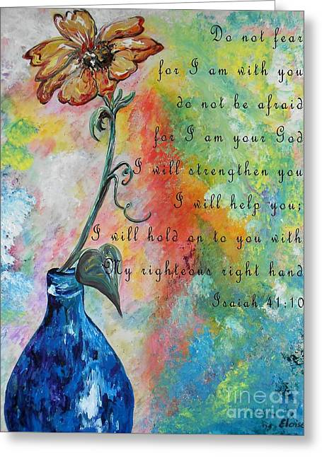 Isaiah Greeting Cards - Isaiah 41 Greeting Card by Eloise Schneider