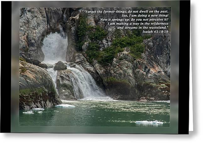 Isaiah 43 18-19 Greeting Card by Dawn Currie