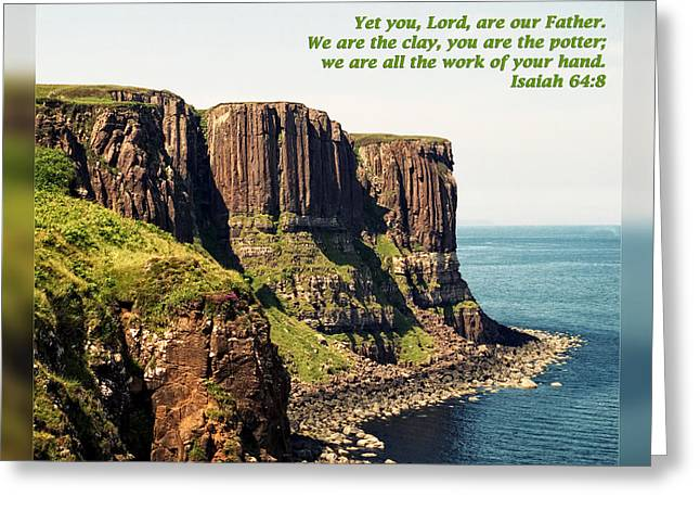 Christian Greeting Cards - Isaiah 64 8 Greeting Card by Dawn Currie