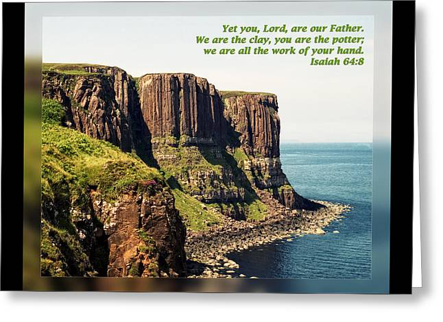 Strong Will Greeting Cards - Isaiah 64 8 Greeting Card by Dawn Currie