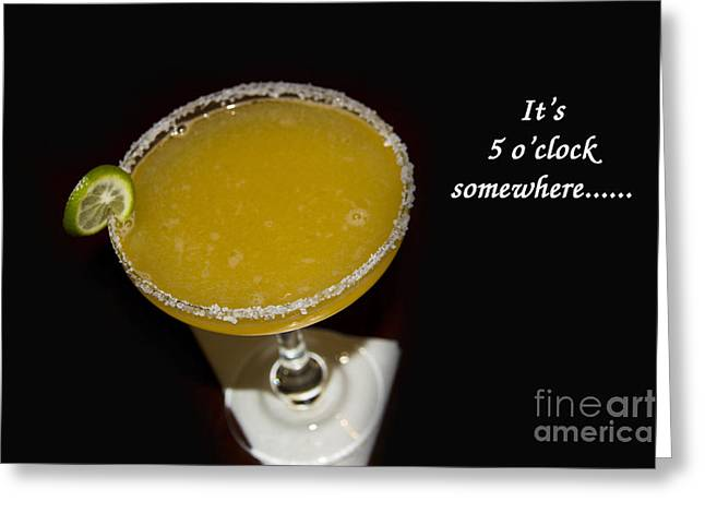 Souvenir Photo Studio Greeting Cards - It Is Five O-Clock Somewhere Greeting Card by Al Bourassa
