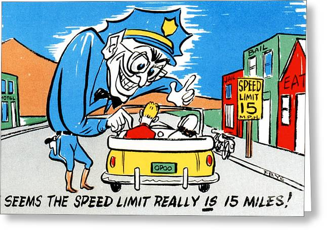 It Seems The Speed Limit Really Is 15 Miles Greeting Card by Eldon Frye
