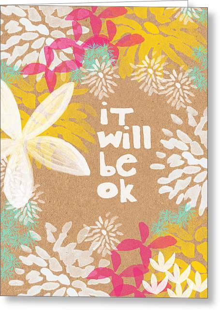 Blue Flowers Greeting Cards - It Will Be Ok- Floral Design Greeting Card by Linda Woods