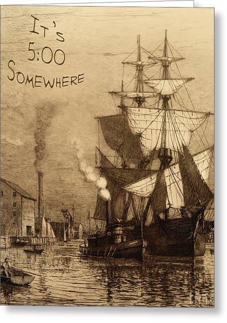 Historic Schooner Photographs Greeting Cards - Its 5 Oclock Somewhere Greeting Card by John Stephens