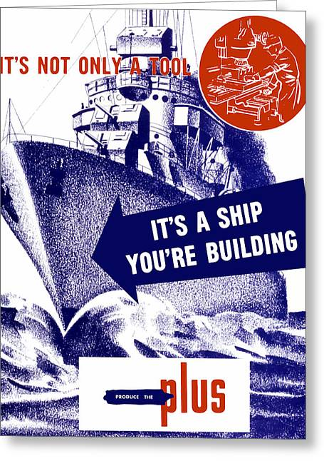 Ship Mixed Media Greeting Cards - Its A Ship Your Building Greeting Card by War Is Hell Store