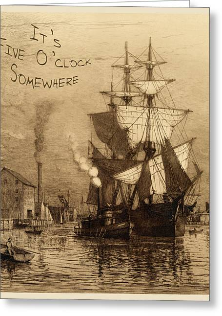 Historic Schooner Photographs Greeting Cards - Its Five Oclock Somewhere Schooner Greeting Card by John Stephens