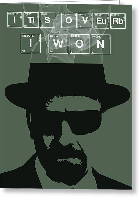 Money Quotes Greeting Cards - Its Over I Won by Walter White Greeting Card by Florian Rodarte