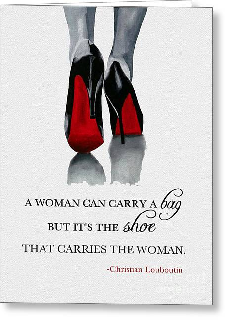 Carry Greeting Cards - Its the Shoe that Carries the Woman Greeting Card by Rebecca Jenkins