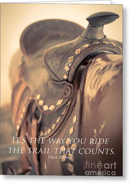 Side Saddle Greeting Cards - Its the way you ride the trail Dale Evans quote Greeting Card by Edward Fielding