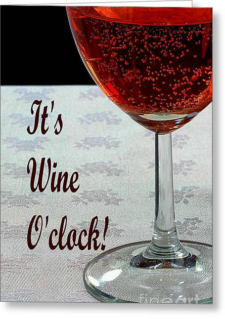 Images Of Wine Bottles Photographs Greeting Cards - Its Wine Oclock - Wine - Humor - Dining Greeting Card by Barbara Griffin