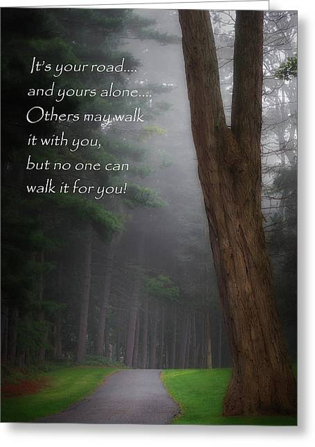 Quotes To Live By Greeting Cards - Its Your Road Greeting Card by Bill  Wakeley