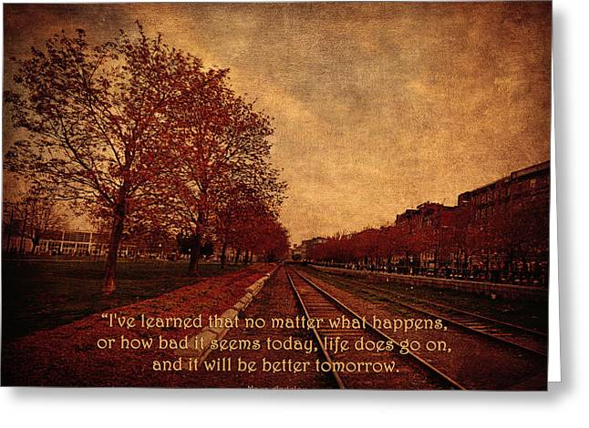 Maya Angelou Greeting Cards - Ive Learned - It Will Be Better Tomorrow  Greeting Card by Maria Angelica Maira