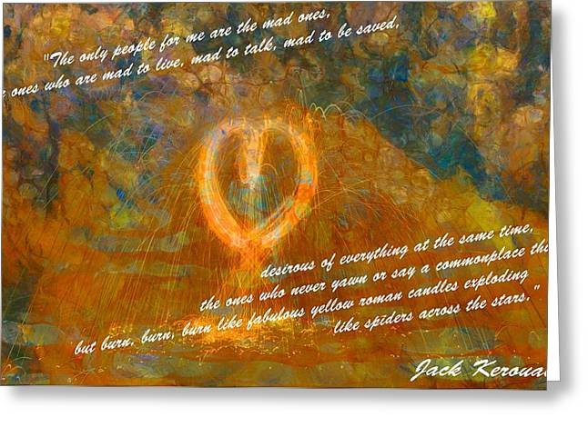 Author Mixed Media Greeting Cards - Jack Kerouac Burn Burn Burn Greeting Card by Dan Sproul
